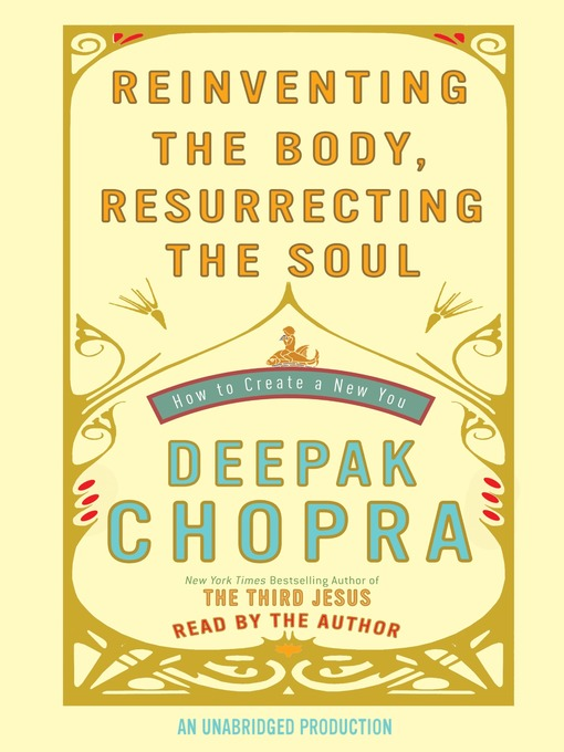 Title details for Reinventing the Body, Resurrecting the Soul by Deepak Chopra - Wait list